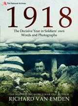 """""""1918. The Decisive Year in Soldiers own Words and Photographs"""" (1918. El año decisivo en las propias palabras y fotografías de los Soldados.)"""