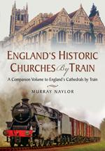 """""""England's Historic Churches by Train"""" (Iglesias históricas de Inglaterra en tren)"""