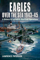"""Eagles over the Sea 1943-1945. A History of Luftwaffe Maritime Operations"" (Águilas sobre el mar 1943-1945. Una historia de las operaciones marítimas de la Luftwaffe)"