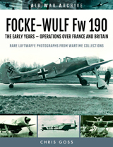"""Focke-Wulf Fw 190. The Early Years - Operations Over France and Britain."" (Focke-Wulf Fw 190. Los primeros años. Operaciones en Francia y Gran Bretaña.)."
