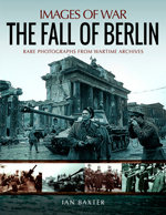Images of War - The Fall of Berlin