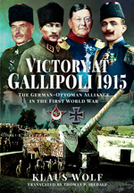 """Victory at Gallipoli, 1915. The German-Ottoman Alliance in the First World War"" (Victoria en Gallipoli, 1915. La alianza germano-otomana en la Primera Guerra Mundial)"