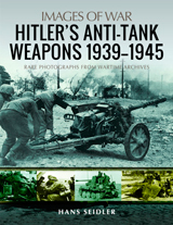 Images of War - Hitler s Anti-Tank Weapons 1939–1945 (Imágenes de Guerra - Armas antitanque de Hitler, 1939-1945)