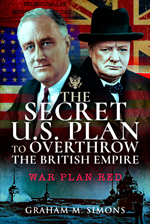 """The Secret US Plan to Overthrow the British Empire. War Plan Red"" (El plan secreto de Estados Unidos para derrocar al Imperio Británico. Plan de guerra rojo)"