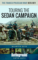 """The Franco-Prussian War, 1870–1871. Touring the Sedan Campaign"" (La guerra franco-prusiana, 1870-1871. Recorriendo la campaña de Sedan)"