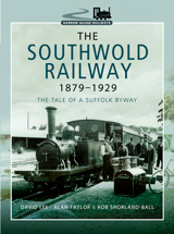 """The Southwold Railway 1879–1929. The Tale of a Suffolk Byway."" (El Ferrocarril de Southwold 1879–1929. La historia del apartadero de Suffolk)."