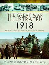 """""""The Great War Illustrated 1918. Archive and Colour Photographs of WWI"""" (La Gran Guerra Ilustrada en 1918. Archivo y fotografías a color de la Primera Guerra Mundial)"""