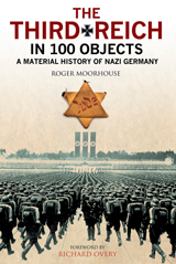 """The Third Reich in 100 Objects. A Material History of Nazi Germany"" (El Tercer Reich en 100 Objetos. Material histórico de la Alemania nazi)"