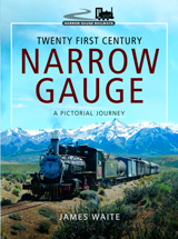 """Twenty First Century Narrow Gauge. A Pictorial Journey"" (Calibre estrecho del siglo XXI. Un viaje pictórico)"