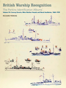 British Warship Recognition: The Perkins Identification Albums. Vol VII.